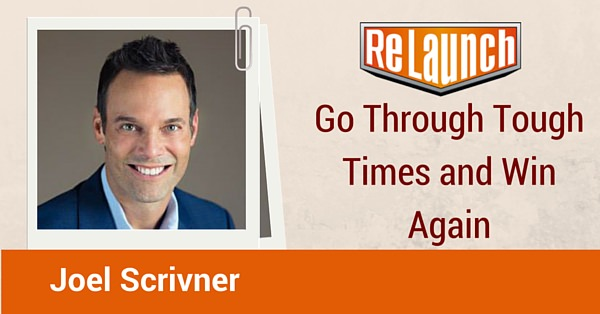 ReLaunch podcast Joel Scrivner tough times